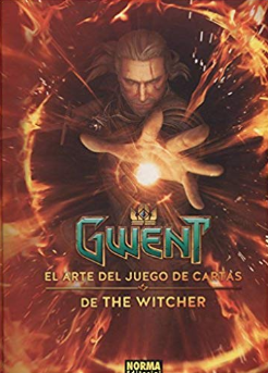 GWENT: EL ARTE DEL JUEGO DE CARTAS DE THE WITCHER Tapa dura